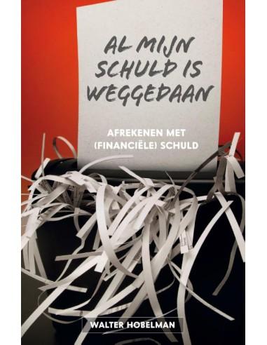 Walter Hobelman - Al mijn schuld is...