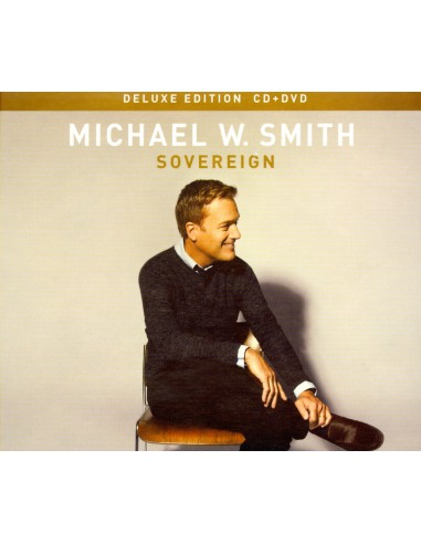 MICHAEL W. SMITH - SOVEREIGN - DELUXE