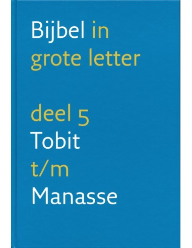 Grote letterbijbel nbv 5 tobit-manasse